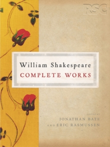 The RSC Shakespeare: The Complete Works : The Complete Works, Hardback Book