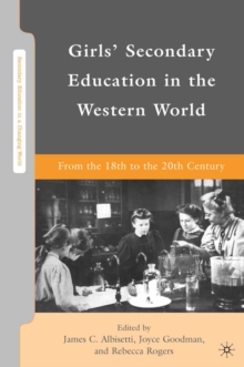 Girls' Secondary Education in the Western World : From the 18th to the 20th Century, PDF eBook