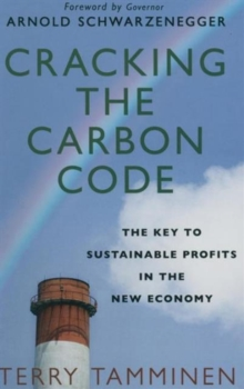 Cracking the Carbon Code : The Key to Sustainable Profits in the New Economy, Hardback Book