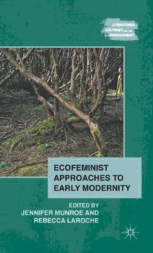 Ecofeminist Approaches to Early Modernity, Hardback Book