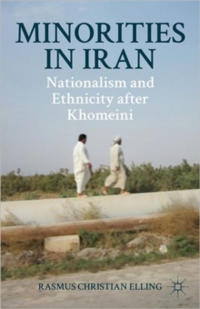 Minorities in Iran : Nationalism and Ethnicity After Khomeini, Hardback Book