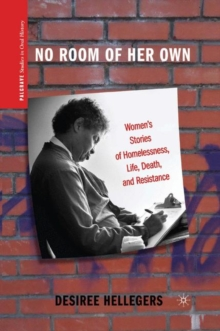 No Room of Her Own : Women's Stories of Homelessness, Life, Death, and Resistance, Paperback / softback Book