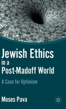 Jewish Ethics in a Post-Madoff World : A Case for Optimism, Hardback Book