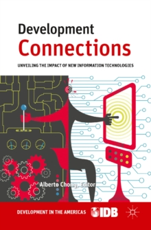 Development Connections : Unveiling the Impact of New Information Technologies, PDF eBook