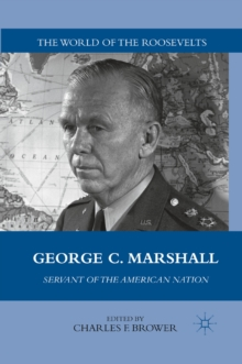 George C. Marshall : Servant of the American Nation, PDF eBook