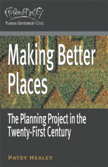 Making Better Places : The Planning Project in the Twenty-First Century, Paperback / softback Book