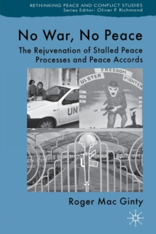 No War, No Peace : The Rejuvenation of Stalled Peace Processes and Peace Accords, Paperback Book