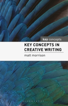 Key Concepts in Creative Writing, Paperback / softback Book