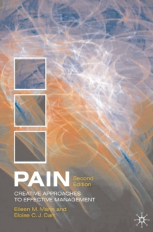 Pain : Creative Approaches to Effective Management, Paperback / softback Book