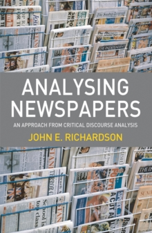 Analysing Newspapers : An Approach from Critical Discourse Analysis, PDF eBook