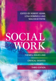 Social Work: Themes, Issues and Critical Debates, Paperback / softback Book