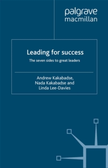 Leading for Success : The Seven Sides to Great Leaders, PDF eBook