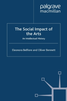 The Social Impact of the Arts : An Intellectual History, PDF eBook