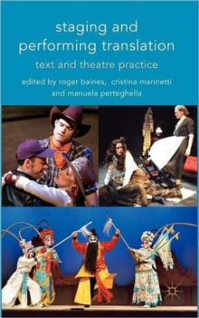 Staging and Performing Translation : Text and Theatre Practice, Hardback Book
