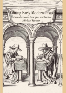 Editing Early Modern Texts : An Introduction to Principles and Practice, PDF eBook