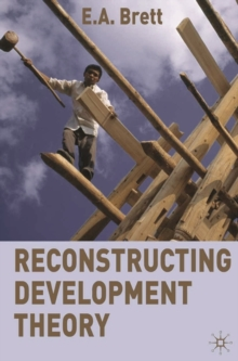 Reconstructing Development Theory : International Inequality, Institutional Reform and Social Emancipation, Paperback / softback Book