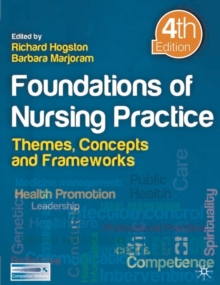 Foundations of Nursing Practice : Themes, Concepts and Frameworks, Paperback / softback Book