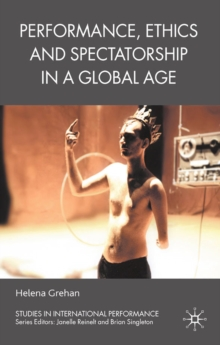 Performance, Ethics and Spectatorship in a Global Age, PDF eBook