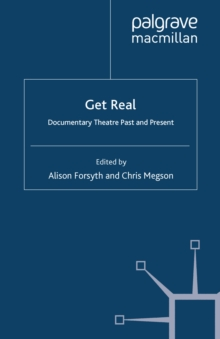 Get Real : Documentary Theatre Past and Present, PDF eBook