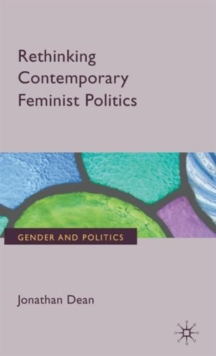 Rethinking Contemporary Feminist Politics, Hardback Book