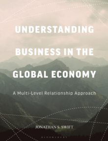 Understanding Business in the Global Economy : A Multi-Level Relationship Approach, Paperback Book