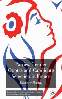 Parties, Gender Quotas and Candidate Selection in France, Hardback Book