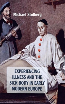 Experiencing Illness and the Sick Body in Early Modern Europe, Hardback Book
