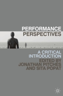 Performance Perspectives : A Critical Introduction, Paperback / softback Book