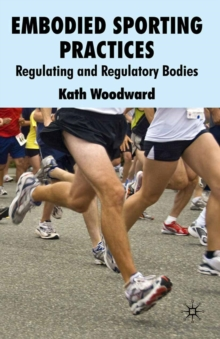Embodied Sporting Practices : Regulating and Regulatory Bodies, PDF eBook