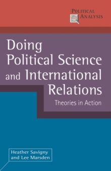 Doing Political Science and International Relations : Theories in Action, Paperback / softback Book