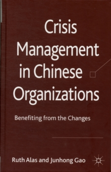 Crisis Management in Chinese Organizations : Benefiting from the Changes, Hardback Book