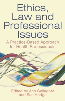 Ethics, Law and Professional Issues : A Practice-Based Approach for Health Professionals, Paperback / softback Book