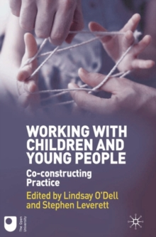 Working with Children and Young People : Co-constructing Practice, Paperback Book