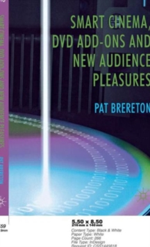 Smart Cinema, DVD Add-Ons and New Audience Pleasures, Hardback Book