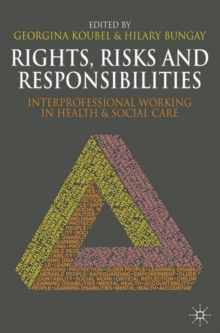 Rights, Risks and Responsibilities : Interprofessional Working in Health and Social Care, Paperback / softback Book