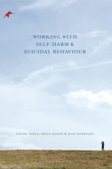 Working with Self Harm and Suicidal Behaviour, Paperback Book