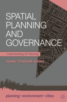 Spatial Planning and Governance : Understanding UK Planning, Paperback / softback Book