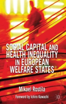 Social Capital and Health Inequality in European Welfare States, Hardback Book