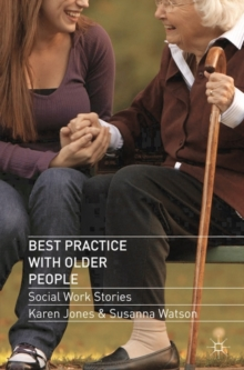 Best Practice with Older People : Social Work Stories, Paperback / softback Book