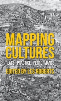 Mapping Cultures : Place, Practice, Performance, Hardback Book