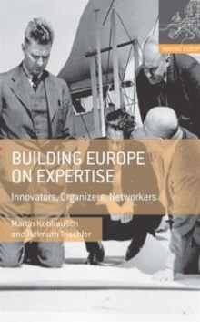 Building Europe on Expertise : Innovators, Organizers, Networkers, Hardback Book