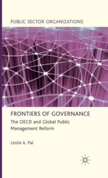 Frontiers of Governance : The OECD and Global Public Management Reform, Hardback Book