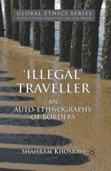 'Illegal' Traveller : An Auto-ethnography of Borders, Paperback Book