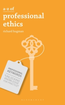 A-Z of Professional Ethics : Essential Ideas for the Caring Professions, Paperback / softback Book
