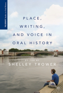 Place, Writing, and Voice in Oral History, PDF eBook