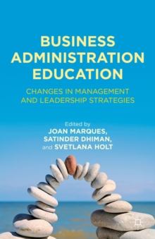 Business Administration Education : Changes in Management and Leadership Strategies, Hardback Book
