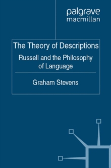 The Theory of Descriptions : Russell and the Philosophy of Language, PDF eBook
