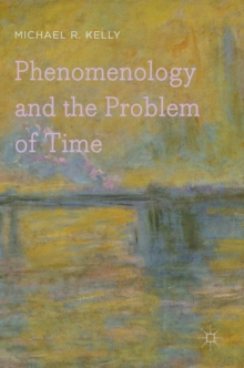 Phenomenology and the Problem of Time, Hardback Book