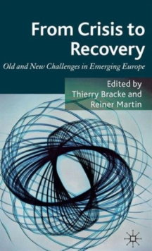 From Crisis to Recovery : Old and New Challenges in Emerging Europe, Hardback Book