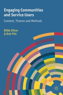 Engaging Communities and Service Users : Context, Themes and Methods, Paperback Book